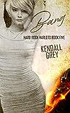 Bang (Hard Rock Harlots Book 5)