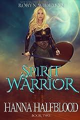 Spirit Warrior (Hanna Halfblood Book 2)