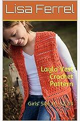 Layla Vest Crochet Pattern: Girls' Size 10, 12, 14 Kindle Edition