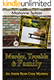 Murder, Trouble & Family: An Annie Ryan Cozy Mystery (Annie Ryan Cozy Mysteries Book 2)