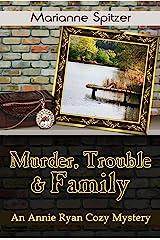 Murder, Trouble & Family: An Annie Ryan Cozy Mystery (Annie Ryan Cozy Mysteries Book 2) Kindle Edition