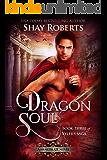 Dragon Soul: A Heartblaze Novel (Tyler's Saga Book 3)