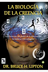 La biología de la creencia (Edición 10º Aniversario): La liberación del poder de la conciencia, la materia y los milagros Capa comum