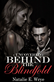 Behind the Blindfold: Uncovered: Volume 2