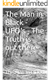 The Man in Black - UFO's - The Truth is out there