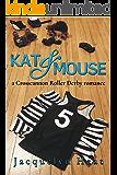Kat & Mouse: a Crosscannon Roller Derby romance (CRD Book 1)