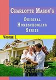 Charlotte Mason's Original Homeschooling Series Volume 1 - Home Education (English Edition)