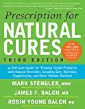 Prescription for Natural Cures (Third Edition): A Self-Care Guide for Treating Health Problems with Natural Remedies Including Diet, Nutrition, Supplements, and Other Holistic Methods
