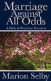 Marriage Against All Odds: A Pride & Prejudice Variation
