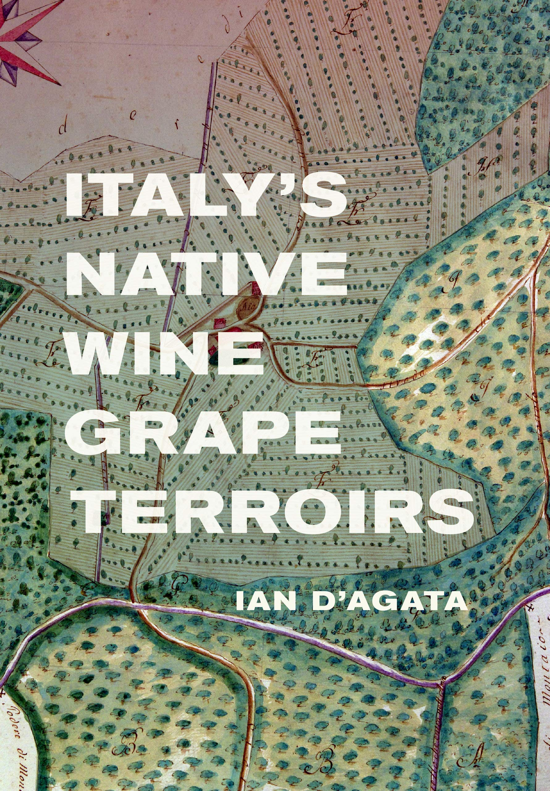 Italy's Native Wine Grape Terroirs by University of California Press