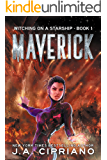 Maverick: A Supernatural Space Opera Novel (Witching on a Starship Book 1)
