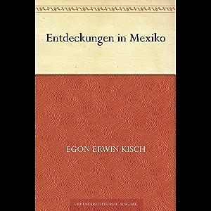Entdeckungen in Mexiko (German Edition)