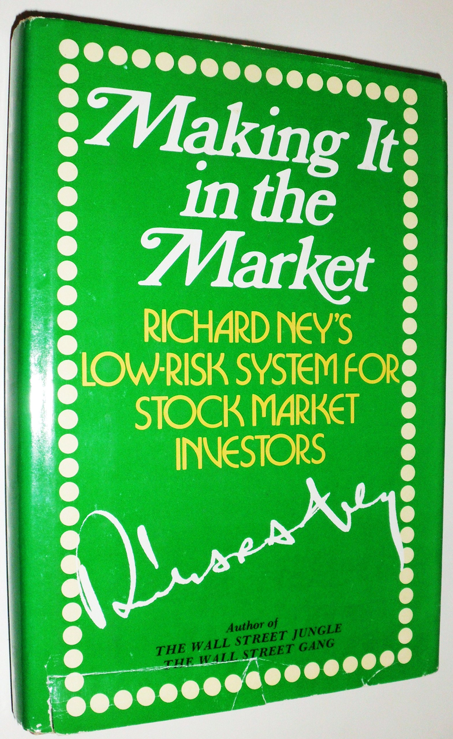 Making It in the Market: Richard Ney's Low-Risk System for Stock Market Investors