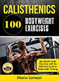 Calisthenics: 80 Bodyweight Exercises See Results Faster Than Ever with the Definitive Guide to Bodyweight Training- 3rd Edition (English Edition)