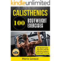 Calisthenics: 80 Bodyweight Exercises See Results Faster Than