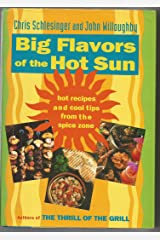 Big Flavors of the Hot Sun: Recipes and Techniques from the Spice Zone Hardcover