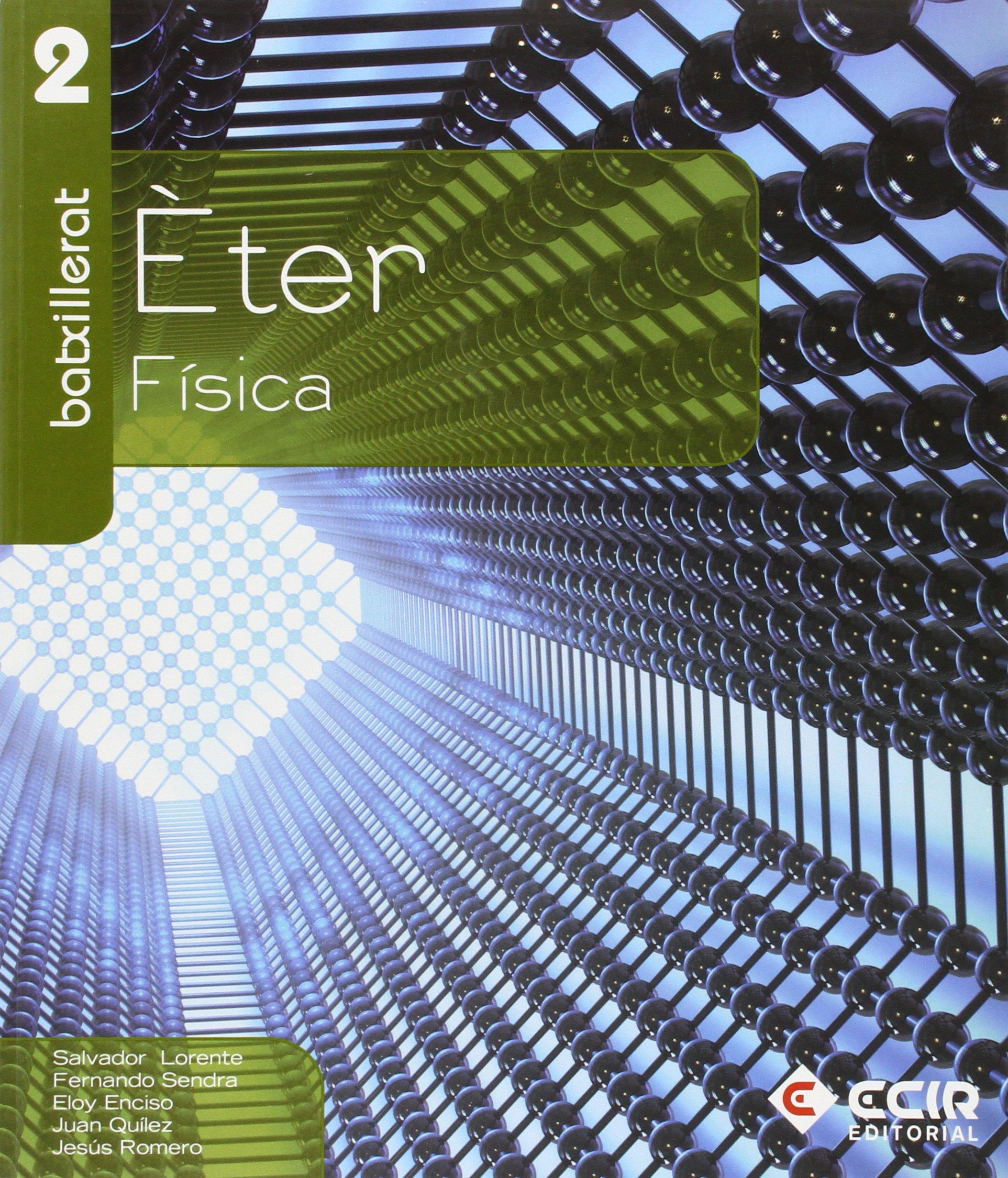 Fisica 2n Batxillerat / 2009 - Valencià - 9788498264777: Amazon.es: Enciso Orellana, Eloy: Libros en idiomas extranjeros