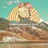 Unstoppable God