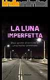 La luna imperfetta: Due giorni d'amore e una notte criminale