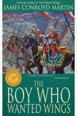 The Boy Who Wanted Wings: Love in the Time of War Kindle Edition