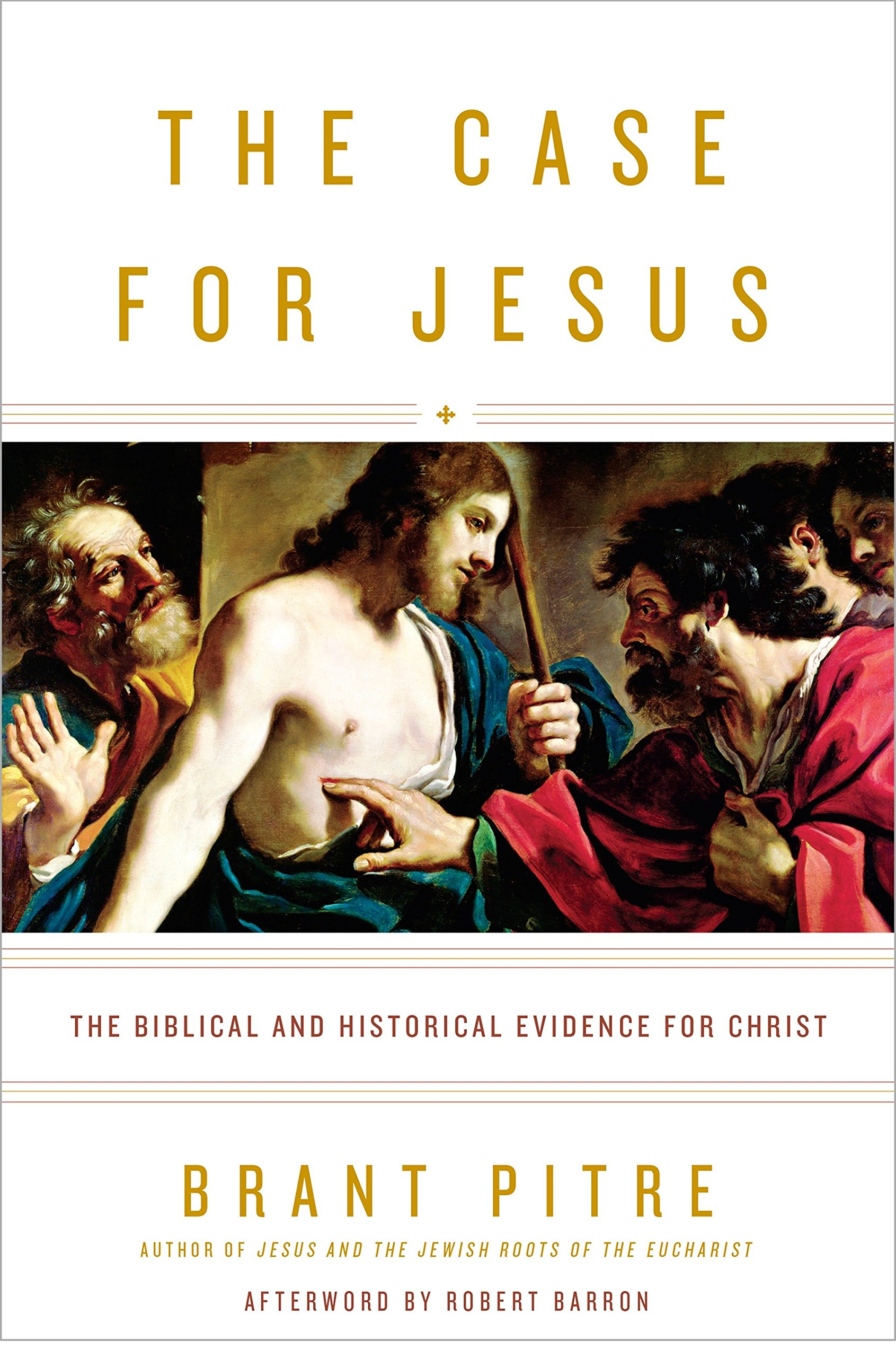The Case for Jesus: The Biblical and Historical Evidence for