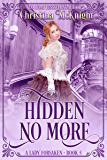 Hidden No More (A Lady Forsaken Book 5)