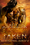 Taken (Alien Enslaved Book 5)