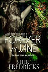 Forever My Jane: A Quickie-Read Novellette (Jungle Island Book 2) Kindle Edition