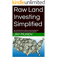 Raw Land Investing Simplified: An Introduction to Raw Land Flipping for Passive Income and Financial Freedom (Land flipping, Raw land, Passive income, Vacant land, Land investing)
