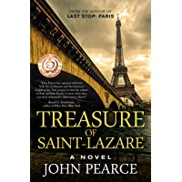 Treasure of Saint-Lazare: A Novel of Paris: A priceless Renaissance painting and a king's ransom in gold disappeared in 1945, and a fortune hunter is chasing ... again? (The Eddie Grant Series Book 1)