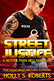 Street Justice: Outlaw Romantic Suspense (A Hotter Than Hell Novel Book 4)