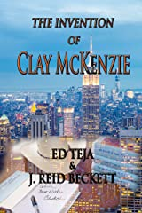 The Invention of Clay McKenzie Kindle Edition