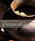 Oaxaca al Gusto (The William and Bettye Nowlin Series in Art, History, and Culture of the Western Hemisphere)
