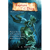 Rapture of the Deep: Being an Account of the Further Adventures of Jacky Faber, Soldier, Sailor, Mermaid, Spy (Bloody Jack Adventures Book 7)