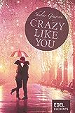 Crazy like you (Crazy-Reihe)