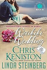 Waikiki Wedding: Unforgettable Nights in Hawaii (Aloha Series Book 8) Kindle Edition