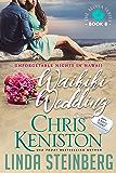 Waikiki Wedding: Unforgettable Nights in Hawaii (Aloha Series Book 8)