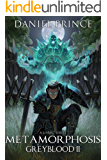 Metamorphosis (Greyblood Book 2): A LitRPG Series