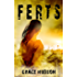 FERTS: (Book 1) A Dark, Dystopian, Post-Apocalyptic Thriller