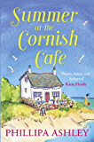 Summer at the Cornish Cafe: Perfect for fans of Poldark (The Cornish Café Series, Book 1)