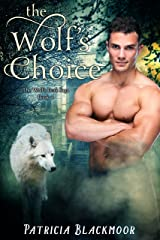 The Wolf's Choice (The Wolf's Peak Saga Book 4) Kindle Edition