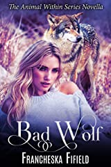Bad Wolf (Animal Within Book 3) Kindle Edition