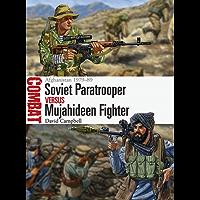 Soviet Paratrooper vs Mujahideen Fighter: Afghanistan 1979–89 (Combat Book 29)