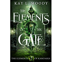 The Elements of the Gate (The Elements of Kamdaria Book 2)