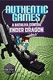 AuthenticGames. A Batalha Contra Ender Dragon - Volume 3