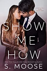 Show Me How: Show and Tell Duet Book 2 Kindle Edition