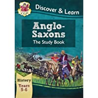 KS2 Discover & Learn: History - Anglo-Saxons Study Book, Year 5 & 6 (CGP KS2 History)