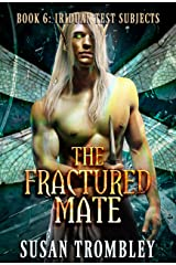 The Fractured Mate (Iriduan Test Subjects Book 6) Kindle Edition