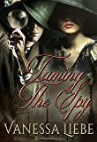 Taming the Spy (The Blakeney Brothers Adventures Book 2)