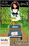 The Miss Fortune Series: A Bayou Wedding (Kindle Worlds Novella) (A Miss Prim & Proper Mystery Book 3)